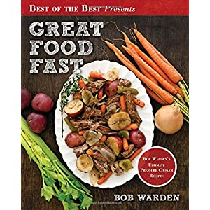 Ratings and reviews for Great Food Fast : Bob Warden's Ultimate Pressure Cooker Recipes