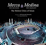 Mecca the Blessed, Medina the Radiant: The