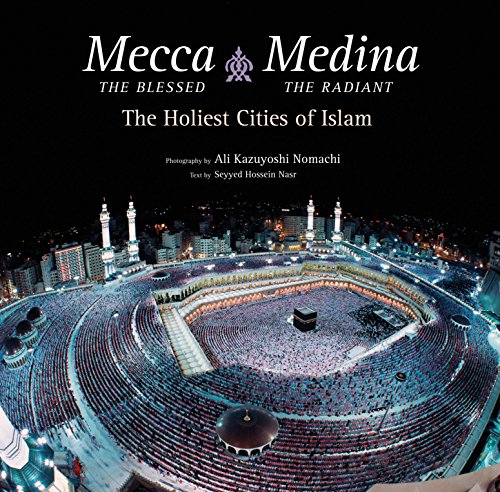Mecca the Blessed, Medina the Radiant: The Holiest