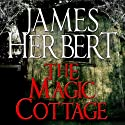 The Magic Cottage Audiobook by James Herbert Narrated by Kris Dyer