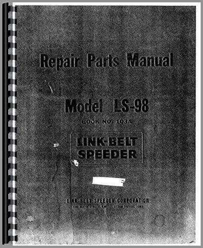 Link Belt Speeder LS-98 Drag Link or Crane Parts Manual