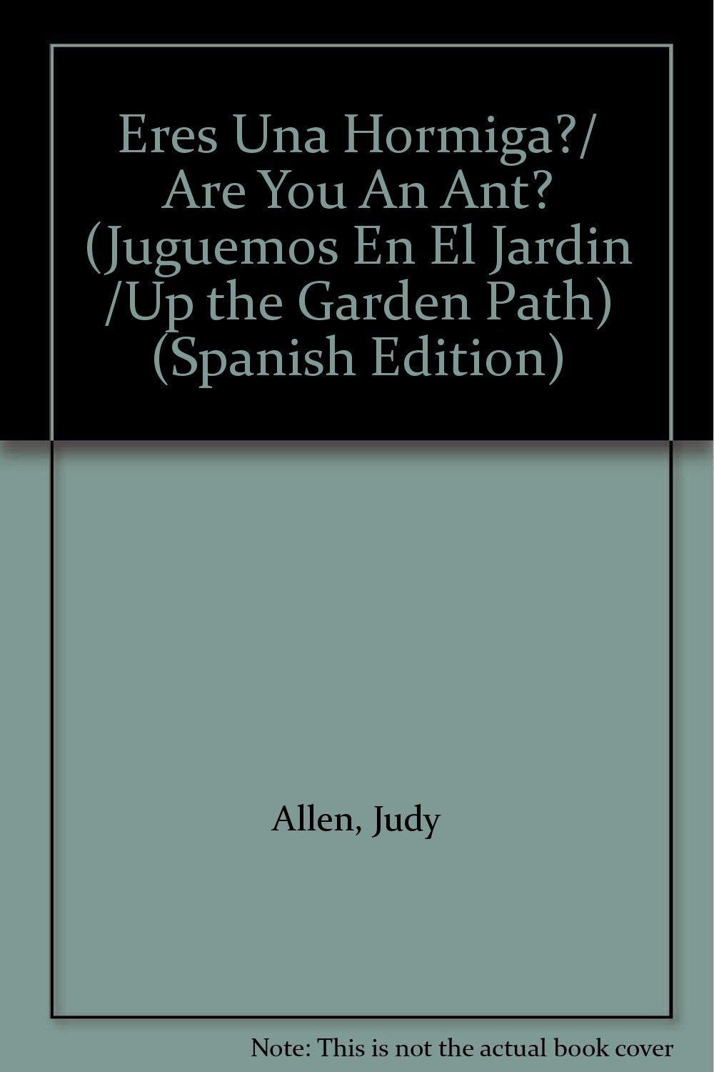Read Online Eres Una Hormiga?/ Are You An Ant? (Juguemos En El Jardin /Up the Garden Path) (Spanish Edition) PDF