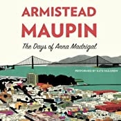 The Days of Anna Madrigal: A Novel (Tales of the City) | Armistead Maupin