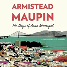 The Days of Anna Madrigal: A Novel (Tales of the City) Audiobook by Armistead Maupin Narrated by Kate Mulgrew
