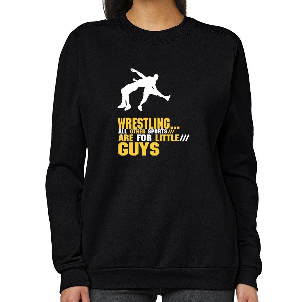 Teeburon Wrestling ALL OTHER SPORTS ARE FOR LITTLE GUYS Women Sweatshirt