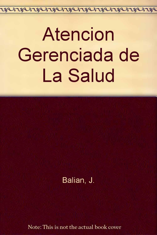 Atencion Gerenciada de La Salud (Spanish Edition) PDF