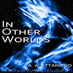 In Other Worlds: The Radix Tetrad | A. A. Attanasio
