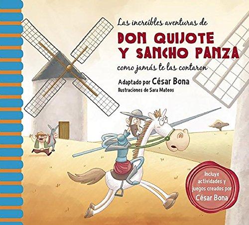 Las increíbles aventuras de Don Quijote y Sancho Panza / The Incredible Adventur es of Don Quixote and Sancho Panza: Una nueva manera de leer El Quijote (Spanish Edition)
