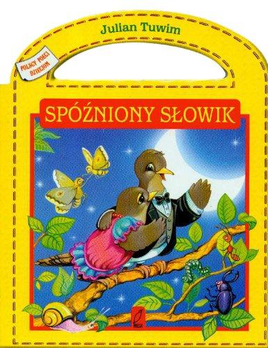 Spózniony Slowik Polscy Poeci Dzieciom Amazones Julian