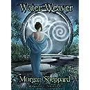 Water Weaver (Wraidd Elfennol Book 1)