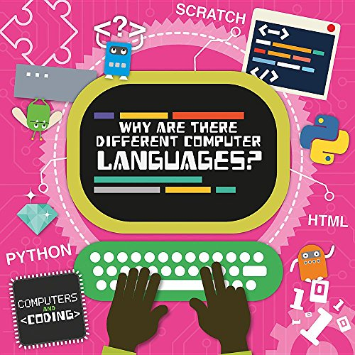 Why Are There Different Computer Languages? (Computers and Coding) by Kidhaven