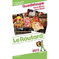 Guide du Routard Guadeloupe (St Martin, St Barth) 2013
