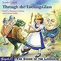 Through the Looking-Glass Hörspiel von Lewis Carroll Gesprochen von: Marianne Graffam, Gordon Griffin