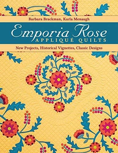 Bella Grande Poppies - Emporia Rose Appliqué Quilts: New Projects, Historic Vignettes, Classic Designs