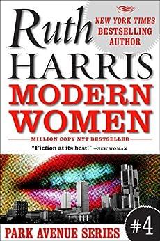 MODERN WOMEN (Park Avenue Series, Book #4) by [Harris, Ruth]