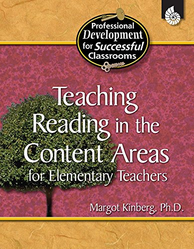 Teaching Reading in the Content Areas for Elementary Teachers (Professional Development for Successful Classrooms)