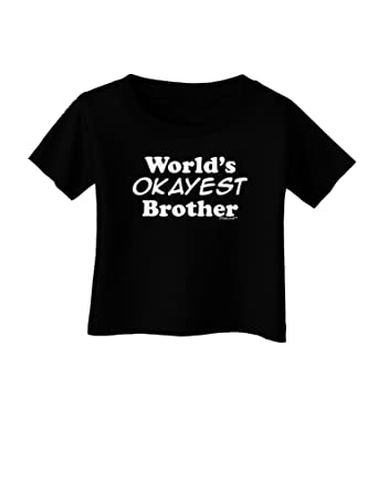 34a33ccdad1e TooLoud World s Okayest Brother Text Infant T-Shirt Dark Black - 12Months