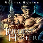 The Lost Healer: Fortress Invasion, Book 1 | Rachel Robins