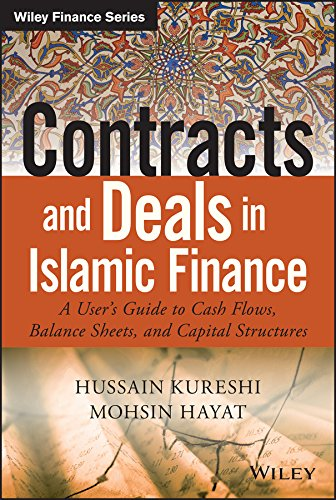 Contracts and Deals in Islamic Finance: A Users Guide to Cash Flows, Balance Sheets, and Capital Structures (Wiley Finance)