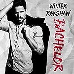 Bachelor: Rixton Falls Series, Book 2   Winter Renshaw