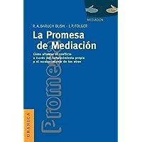 La Promesa de La Mediación: Cómo Afrontar El Conflicto Mediante La Revalorización y El Reconocimiento