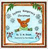 Sydney Kangaroo's Christmas, Don M. Beach, 0967148502