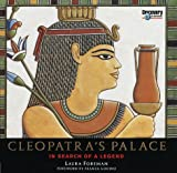 Cleopatra's Palace:: In Search of a Legend by Laura Foreman front cover