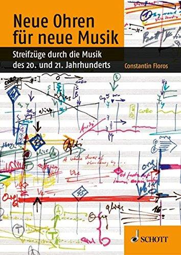 Neue Ohren für neue Musik: Streifzüge durch die Musik des 20. und 21. Jahrhunderts