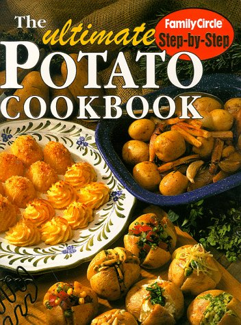 Step-by-step: the Ultimate Potato Cookbook (Step-by-step) (