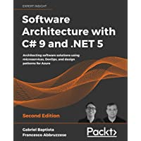 Software Architecture with C# 9 and .NET 5: Architecting software solutions using microservices, DevOps, and design…