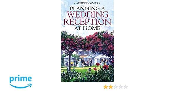 Planning A Wedding Reception At Home Carol Godsmark 9781845282950