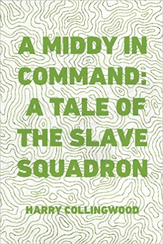A Middy in Command A Tale of the Slave Squadron