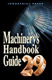 Machinery's Handbook 29th Edition Guide (Machinery's Handbook Guide to the Use of Tables and Formulas)