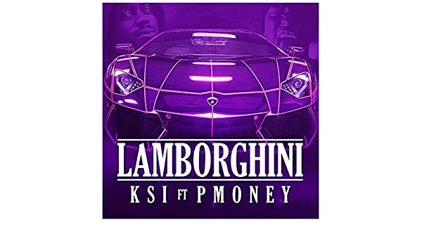 Lamborghini Feat P Money Explicit By Ksi On Amazon Music