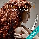 Ancestral (Rebecca Kean 4)   Livre audio Auteur(s) : Cassandra O'Donnell Narrateur(s) : Caroline Klaus