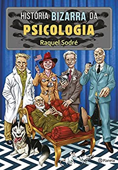 História bizarra da psicologia por [Sodré, Raquel]