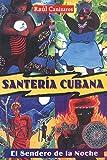 Santeria Cubana: El Sendero de la Noche