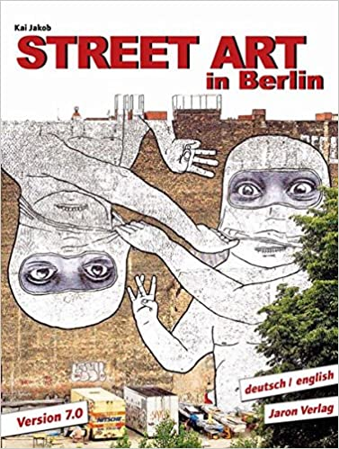 Street Art in Berlin : Version 7.0