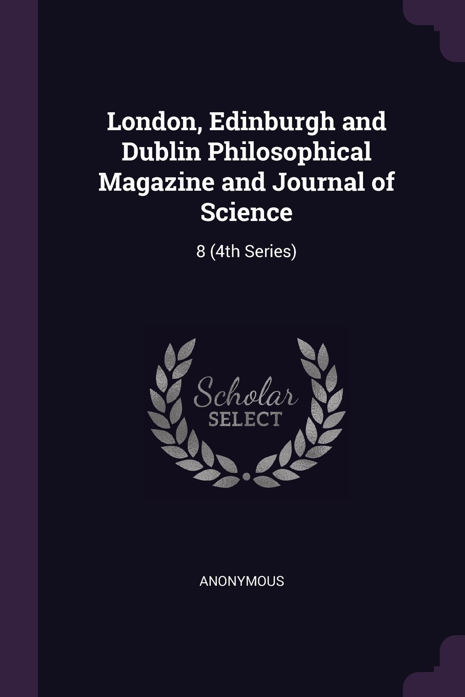 Download London, Edinburgh and Dublin Philosophical Magazine and Journal of Science: 8 (4th Series) ebook
