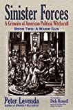 Sinister Forces—A Warm Gun: A Grimoire of American Political Witchcraft (Sinister Forces: A Grimoire of American Political Witchcraft) (Bk. 2)
