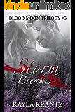 Storm Breaker (Blood Moon Trilogy Book 3)