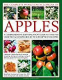 img - for The Complete World Encyclopedia of Apples: A Comprehensive Identification Guide To Over 400 Varieties Accompanied By 90 Scrumptious Recipes book / textbook / text book