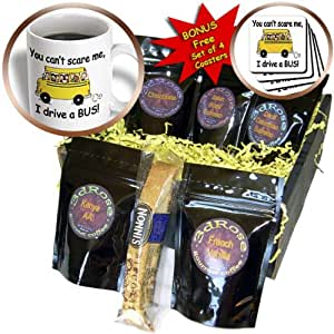 EvaDane - Funny Quotes - You cant scare me I drive a bus - Coffee Gift Baskets - Coffee Gift Basket (cgb_157372_1)