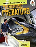 img - for Prehistoric Predators (If Extinct Beasts Came to Life) book / textbook / text book