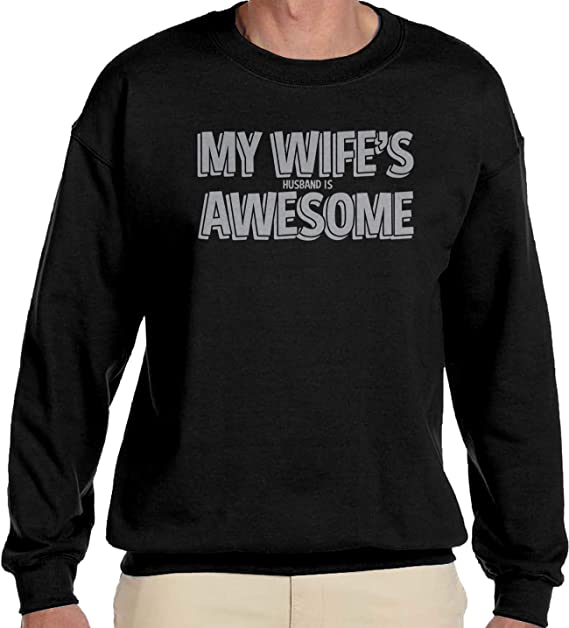 8796ae8abf80 Amazon.com  Amdesco Men s My Wife s (Husband is) Awesome Crewneck ...