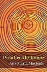 PALABRA DE HONOR par Ana María Machado
