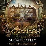The Kavanagh House: The Aeturnus Machine, Book 1 | Susan Dayley