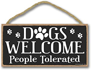 Honey Dew Gifts Dog Decor, Dogs Welcome People Tolerated 5 inch by 10 inch Hanging Sign, Wall Art, Decorative Wood Sign Home Decor