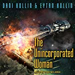 The Unincorporated Woman: The Unincorporated Man, Book 3 | Eytan Kollin,Dani Kollin