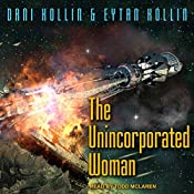 The Unincorporated Woman: The Unincorporated Man, Book 3 | Eytan Kollin, Dani Kollin